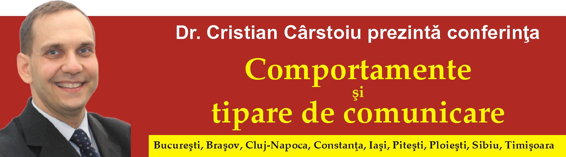"""Vă invit la conferinţa """"Comportamente şi tipare de comunicare"""" susţinută de Dr. Cristian Cârstoiu"""