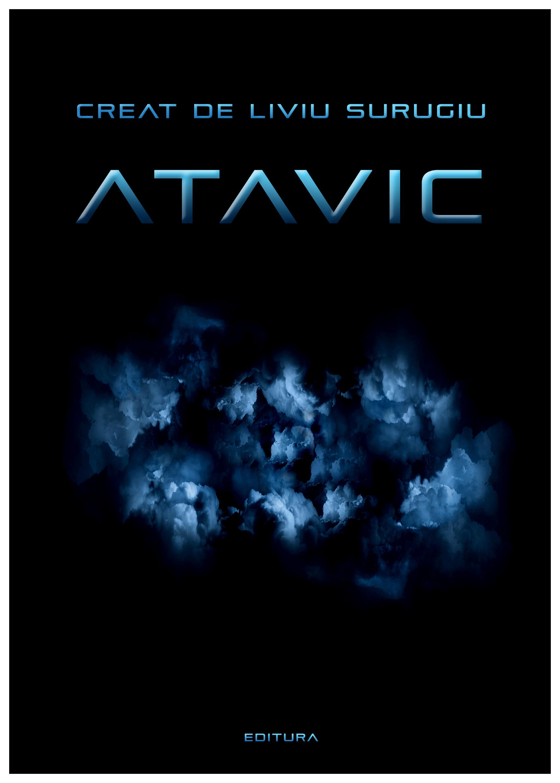 Un viitor best seller: romanul ATAVIC de Liviu Surugiu