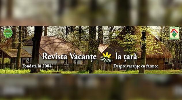 """Revista """"Vacanţe la ţară"""" a împlinit 10 ani"""