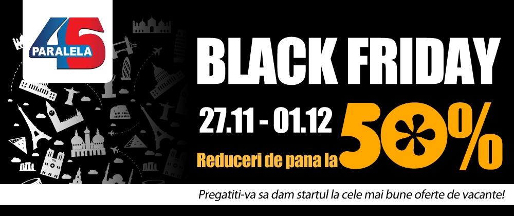 Black Friday în turism: Paralela 45 mizează pe reduceri de până la 50%